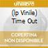(LP VINILE) TIME OUT