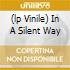 (LP VINILE) IN A SILENT WAY