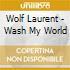 Wolf Laurent - Wash My World