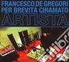 Francesco De Gregori - Per Brevita' Chiamato Artista