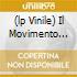 (LP VINILE) IL MOVIMENTO DEL DARE  (LP 180 GR.)