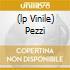 (LP VINILE) PEZZI