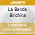 LA BANDA BIRICHINA
