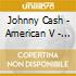 Johnny Cash - American V - A Hundred Highways
