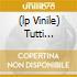 (LP VINILE) TUTTI MORIMMO A STENTO - PICTURE LP