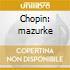 Chopin: mazurke
