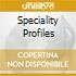 SPECIALITY PROFILES