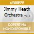 Jimmy Heath Orchestra - Really Big-Keepnews Colle