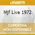 MJF LIVE 1972