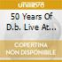 50 YEARS OF D.B. LIVE AT M