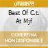 BEST OF C.T. AT MJF
