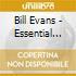 Bill Evans - Essential Standards