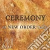Ceremony - a new order tribute
