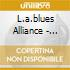 L.a.blues Alliance - What A Life