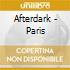 AFTERDARK - PARIS