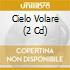 CIELO VOLARE   (2 CD)