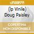 (LP VINILE) DOUG PAISLEY