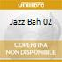 JAZZ BAH 02