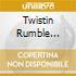 TWISTIN RUMBLE VOLUME ONE