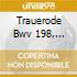 TRAUERODE BWV 198, CANTATA BWV 78