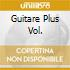 GUITARE PLUS VOL.