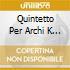 QUINTETTO PER ARCHI K 174, K 406, QUINTE