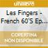 Les Fingers - French 60'S Ep Collec.V.3