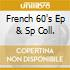 FRENCH 60'S EP & SP COLL.