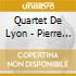 Quartet De Lyon - Pierre & Sarah