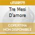 TRE MESI D'AMORE