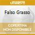 FALSO GRASSO