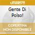 GENTE DI POLSO!