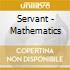 Servant - Mathematics