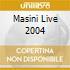 MASINI LIVE 2004