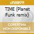 TIME (Planet Funk remix)