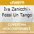 Iva Zanicchi - Fossi Un Tango