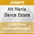 HIT MANIA DANCE ESTATE