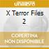 X TERROR FILES 2