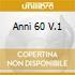 ANNI 60 V.1