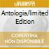 ANTOLOGIA/LIMITED EDITION