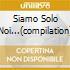 SIAMO SOLO NOI...(COMPILATION)