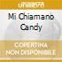 MI CHIAMANO CANDY