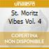 ST. MORITZ VIBES VOL. 4