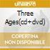 THREE AGES(CD+DVD)