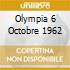 OLYMPIA 6 OCTOBRE 1962