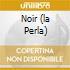 NOIR (LA PERLA)