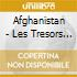 Afghanistan - Les Tresors Retrouves