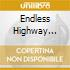 ENDLESS HIGHWAY  (TRIBUTE)