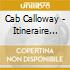 Cab Calloway - Itineraire D'Un Genie