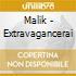 Malik - Extravagancerai